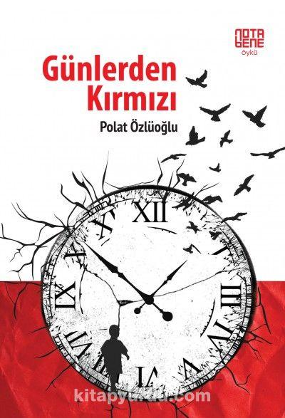 Günlerden Kırmızı - Polat Özlüoğlu pdf epub