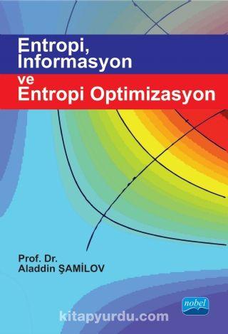 Entropi, İnformasyon ve Entropi Optimizasyon - Prof. Dr. Aladdin Şamilov pdf epub