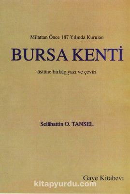 Milattan Önce 187 Yılında Kurulan Bursa Kenti Üstüne Birkaç Yazı ve Çeviri - Selahattin O. Tansel pdf epub