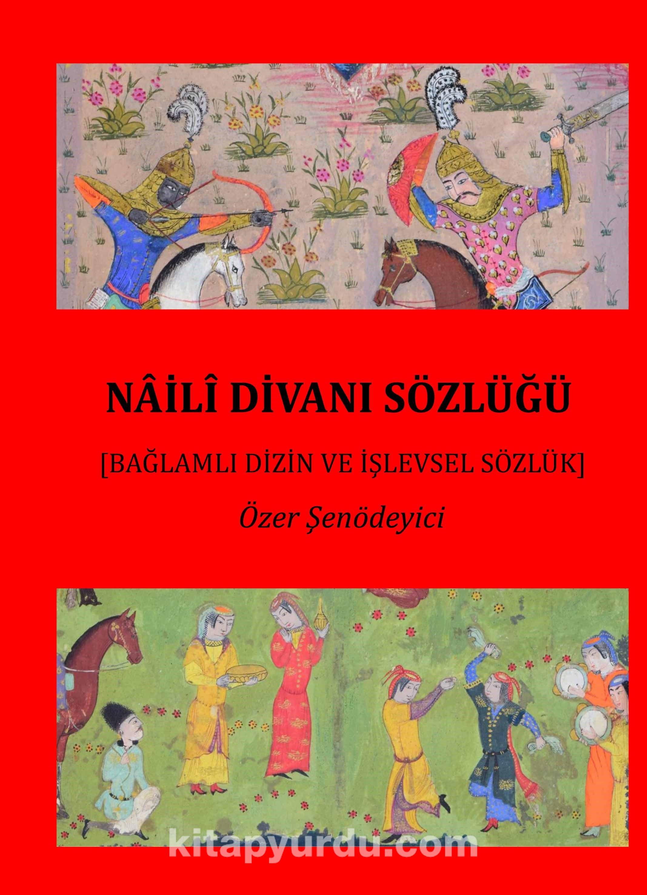 Naili Divanı SözlüğüBağlamlı Dizin ve İşlevsel Sözlük (2 CİLT) - Prof. Dr. Özer Şenödeyici pdf epub