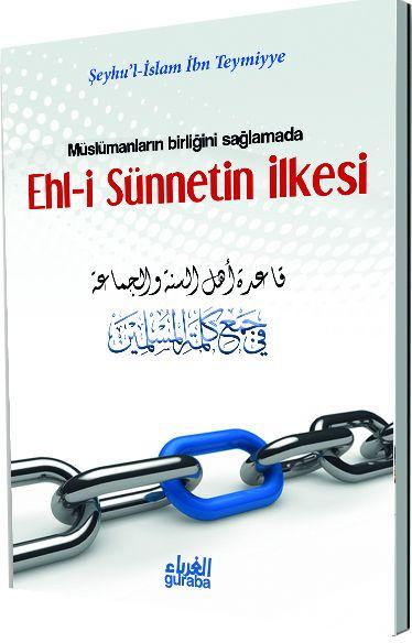 Müslümanların Birliği Sağlamada Ehl-i Sünnetin İlkesi - İbn Teymiyye pdf epub