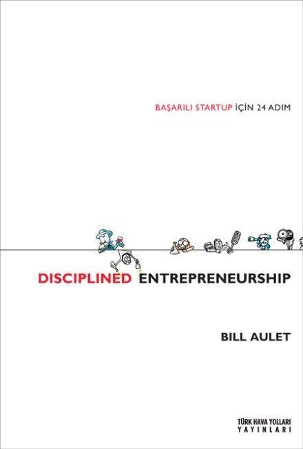 Dıscıplined EntrepreneurshipBaşarılı Startup İçin 24 Adım - Bill Aulet pdf epub