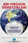 Bir Virüsün Öğrettikleri & Covid-19 Sonrası Yönetim, Ekonomi ve Toplumun Analizi