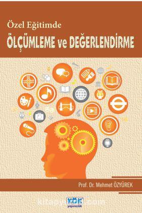 Özel Eğitimde Ölçümleme ve Değerlendirme - Prof.Dr. Mehmet Özyürek pdf epub