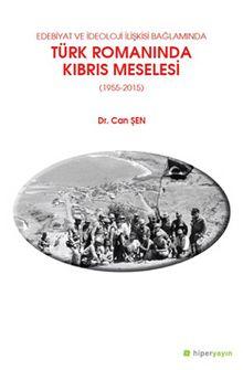 Edebiyat ve İdeoloji İlişkisi Bağlamında Türk Romanında Kıbrıs Meselesi (1955-2015)