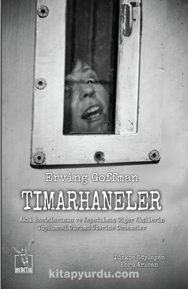 Tımarhaneler - Erving Goffman pdf epub