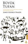 Büyük Tufan & Dünyadaki Tufan Mitleri Üzerine Bir Başvuru Kitabı