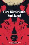 Türk Kültüründe Kurt İzleri