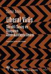 Liberal Virüs & Sürekli Savaş ve Dünyanın Amerikanlaştırılması