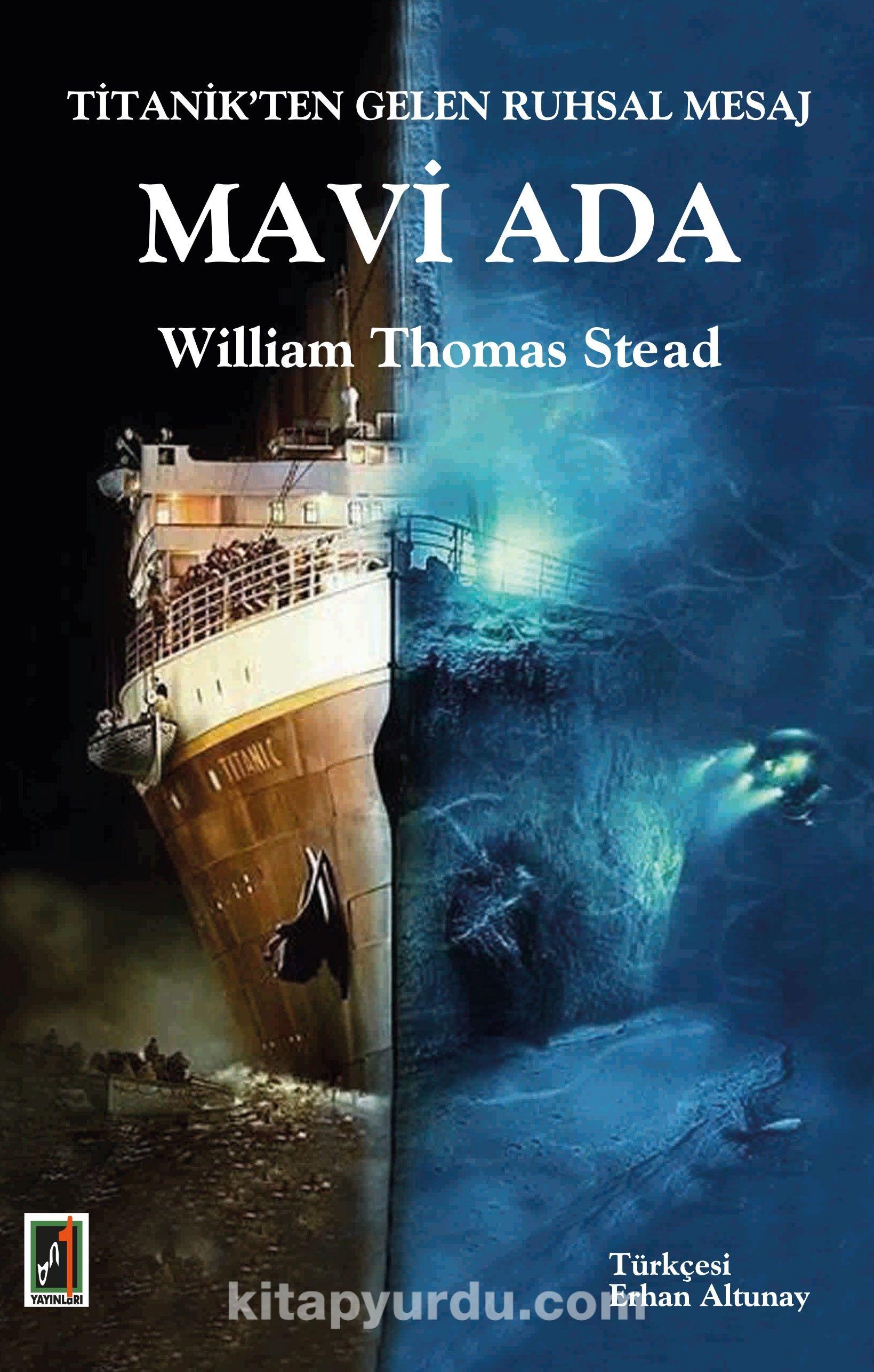 Titanik'ten Gelen Ruhsal Mesaj Mavi Ada - William Thomas Stead pdf epub