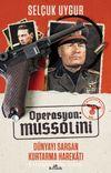 Operasyon: Mussolini & Dünyayı Sarsan Kurtarma Harekatı
