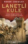 Lanetli Kule & Akka Kuşatması ve Haçlı Çağının Sonu
