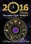 2016 Yılında Burcunuzu Neler Bekliyor?