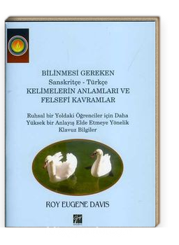 Bilinmesi Gereken Sanskritçe - Türkçe Kelimelerin Anlamları ve Felsefi Kavramlar