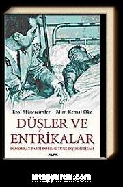 Düşler ve Entrikalar Demokrat Parti Dönemi Türk Dış Politikası
