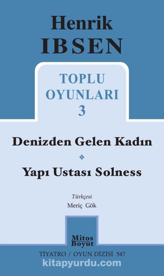 Toplu Oyunları 3 / Denizden Gelen Kadın - Yapı Ustası Solness - Henrik Ibsen pdf epub