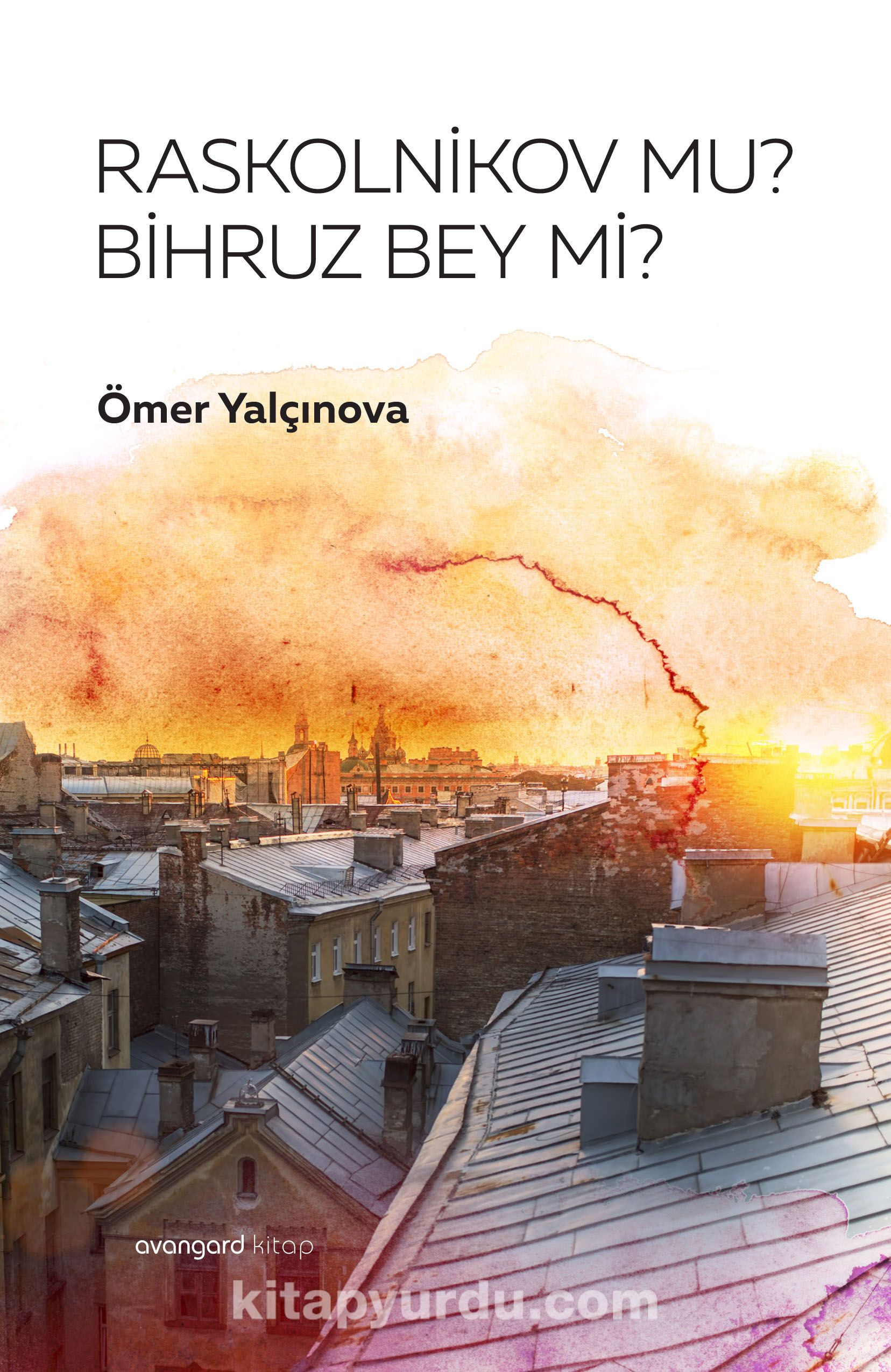 Raskolnikov mu Bihruz Bey mi? - Ömer Yalçınova pdf epub