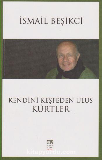 Kendini Keşfeden Ulus Kürtler - İsmail Beşikci pdf epub