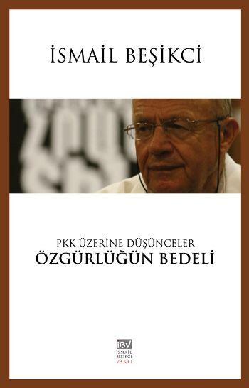 PKK Üzerine Düşünceler Özgürlüğün Bedeli - İsmail Beşikci pdf epub