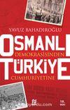 Osmanlı Demokrasi'sinden Türkiye Cumhuriyeti'ne