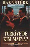 Türkiye'de Kim Mafya?..