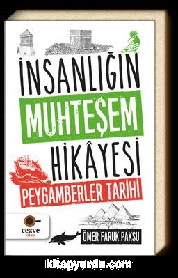 İnsanlığın Muhteşem Hikayesi & Peygamberler Tarihi - Ömer Faruk Paksu |  kitapyurdu.com