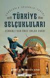 Osmanlı'dan Önce Onlar Vardı - Türkiye Selçukluları & Sorularla Selçuklular Tarihi