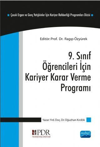 9. Sınıf Öğrencileri İçin Kariyer Kararı Verme Programı - Yrd. Doç. Dr. Oğuzhan Kırdök pdf epub