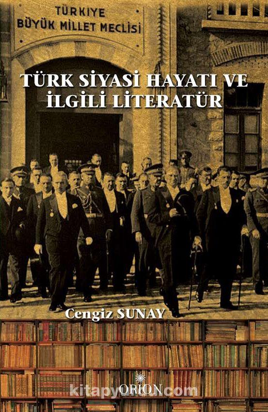 Türk Siyasi Hayatı ve İlgili Literatür - Cengiz Sunay pdf epub