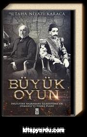 Büyük Oyun & İngiltere Başkanı Gladstone'un Osmanlı'yı Yıkma Planı