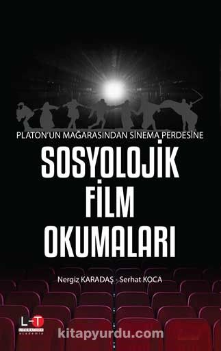 Platon'un Mağarasından Sinema Perdesine Sosyolojik Film Okumaları PDF Kitap İndir