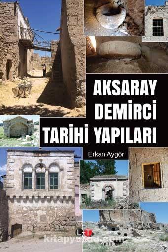 Aksaray Demirci Tarihi Yapıları PDF Kitap İndir