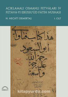 Açıklamalı Osmanlı Fetvaları IV (2 Cilt) & Fetava-yı Ebüssu'ûd Fatih Nüshası