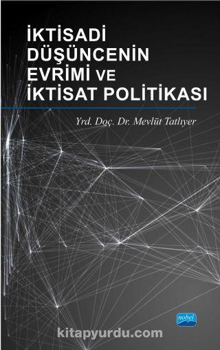 İktisadi Düşüncenin Evrimi ve İktisat Politikası - Mevlüt Tatlıyer pdf epub