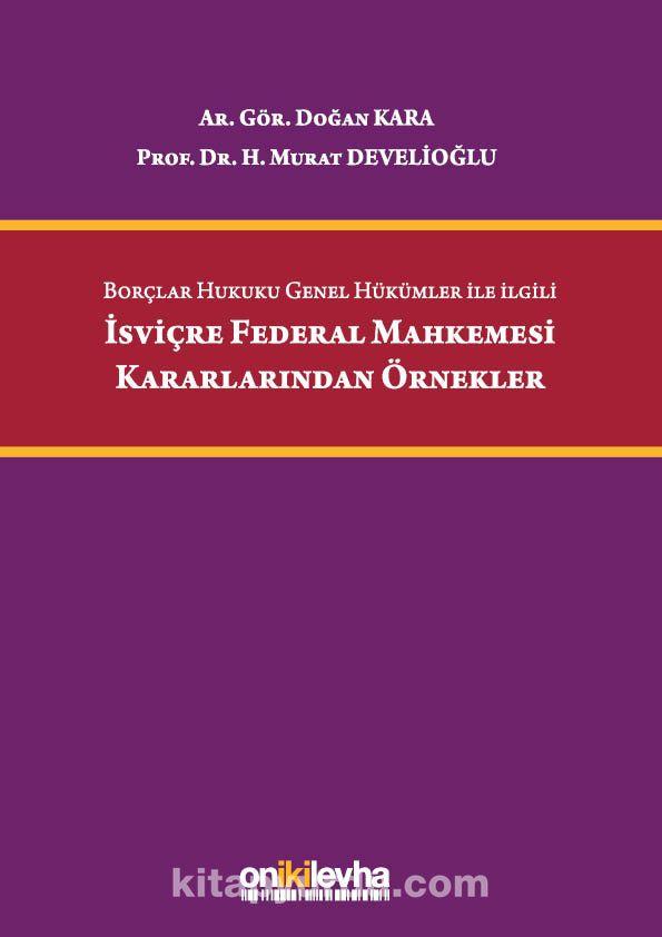 Borçlar Hukuku Genel Hükümler ile İlgili İsviçre Federal Mahkemesi Kararlarından Örnekler PDF Kitap İndir