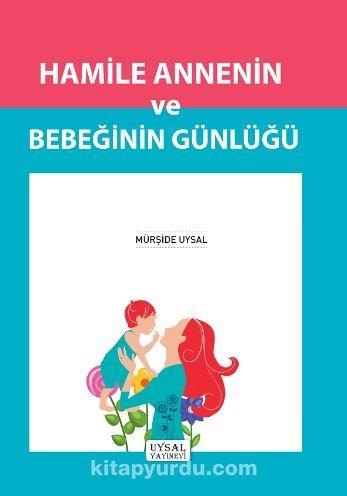 Hamile Annenin ve Bebeğin Günlüğü (Roman Boy) - Mürşide Uysal pdf epub