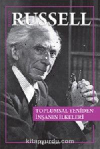 Toplumsal Yeniden İnşanın İlkeleri - Bertrand Russell pdf epub