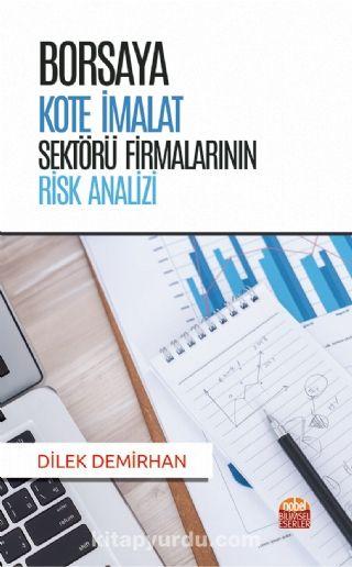 Borsaya Kote İmalat Sektörü Firmalarının Risk Analizi PDF Kitap İndir