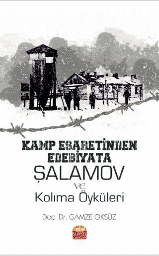 Kamp Esaretinden Edebiyata: Şalamov ve Kolima Öyküleri PDF Kitap İndir