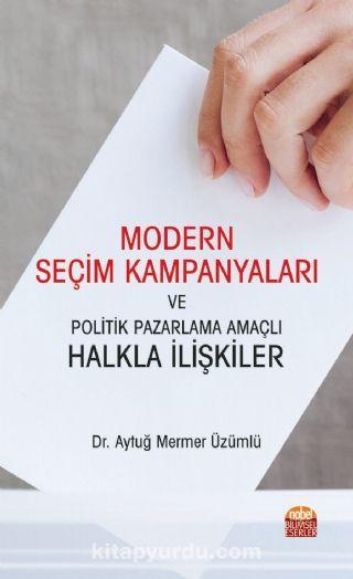 Modern Seçim Kampanyaları ve Politik Pazarlama Amaçlı Halkla İlişkiler PDF Kitap İndir