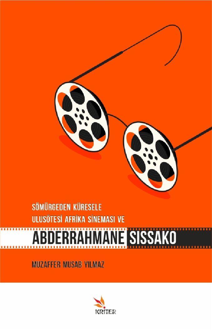 Sömürgeden Küresele Ulusötesi Afrika Sineması ve Abderrahmane Sıssako PDF Kitap İndir