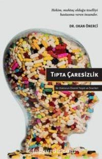 Tıpta Çaresizlik - Dr. Okan Önerci pdf epub