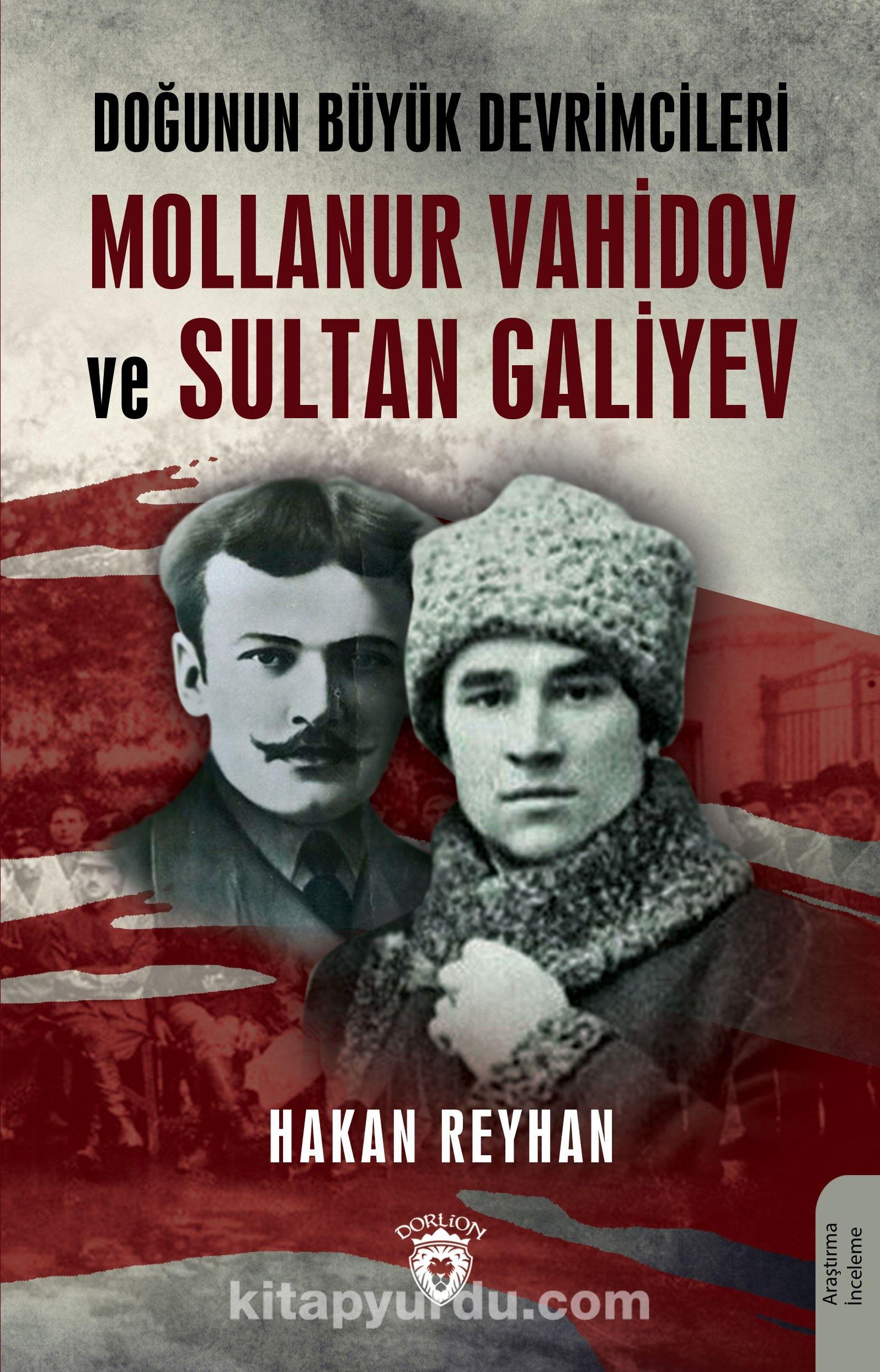 Doğunun Büyük Devrimcileri Mollanur Vahidov ve Sultan Galiyev PDF Kitap İndir