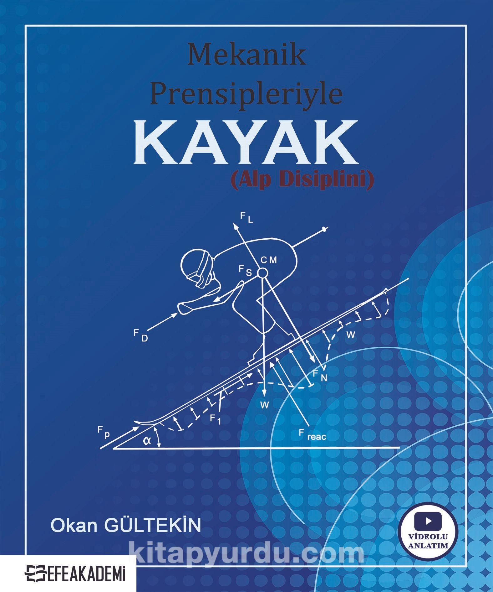 Mekanik Prensipleriyle Kayak (Alp Disiplini) PDF Kitap İndir