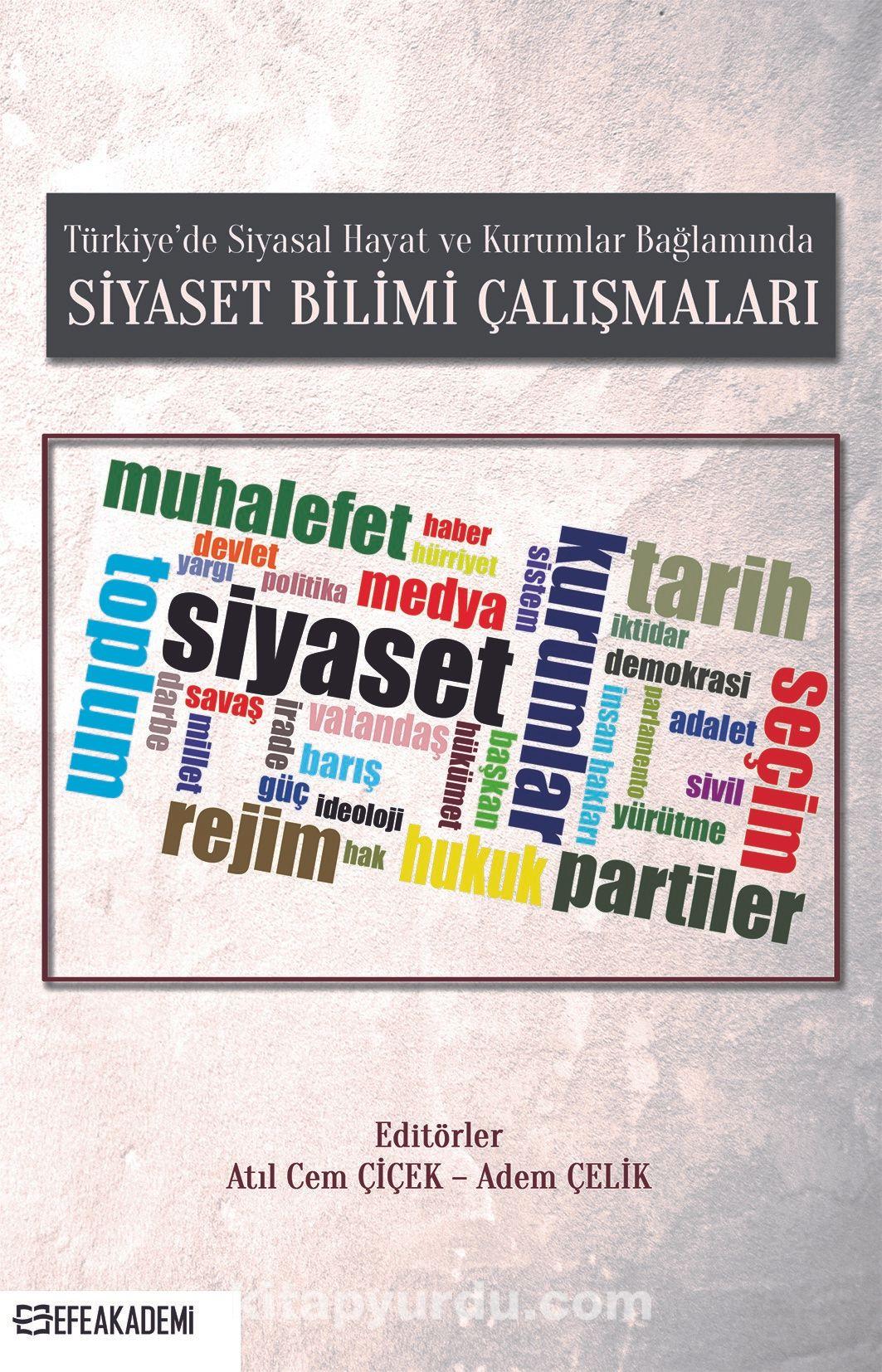 Türkiye'de Siyasal Hayat ve Kurumlar Bağlamında Siyaset Bilimi Çalışmaları PDF Kitap İndir