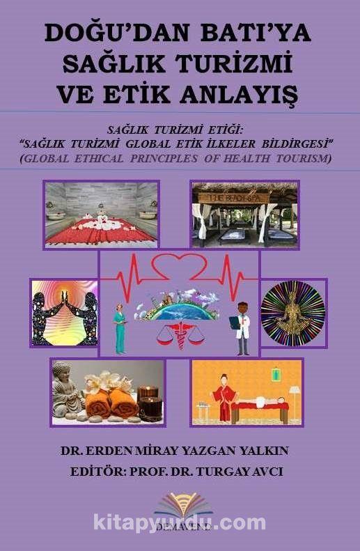 Doğu'dan Batı'ya Sağlık Turizmi ve Etik Anlayış PDF Kitap İndir