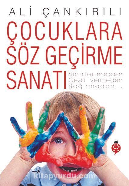 Çocuklara Söz Geçirme Sanatı PDF Kitap İndir