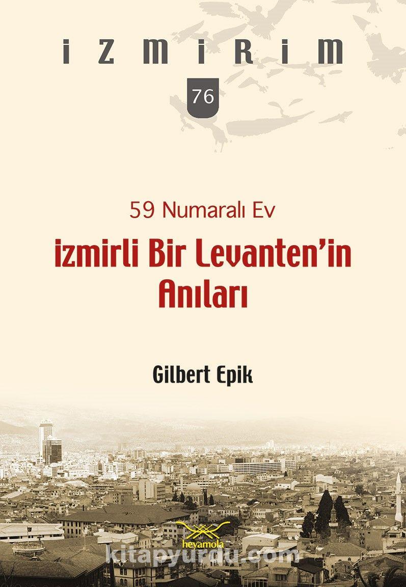 59 Numaralı Ev / İzmirli Bir Levanten'in Anıları PDF Kitap İndir