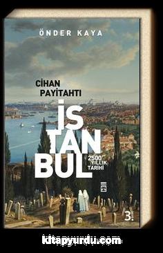 Cihan Payitahtı İstanbul & 2500 Yıllık Tarihi