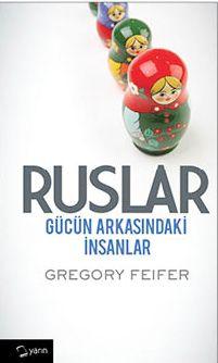 RuslarGücün Arkasındaki İnsanlar - Gregory Feifer pdf epub